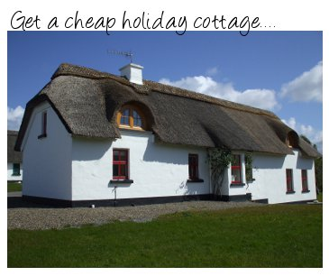 Cheap holiday cottages